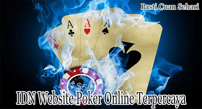 IDN Website Poker Online Terpercaya Memiliki Banyak Kelebihan